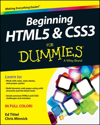 Beginning HTML5 and CSS3 for Dummies By Tittel, Ed/ Minnick, Chris
