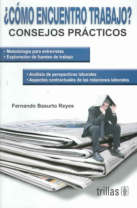 Como encuentro trabajo?/ How to find a Job? By Reyes, Fernando Basurto